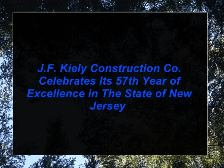 J.F. Kiely Construction Co. Celebrates Its 57th Year of Excellence in The State of New Jersey