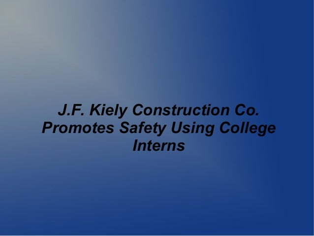 J.F. Kiely Construction Co. Promotes Safety Using College Interns