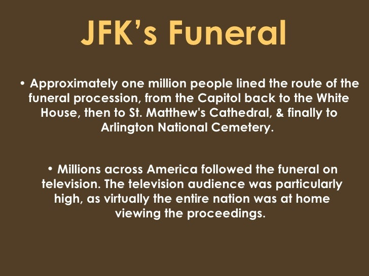 JFK's Funeral   <ul><li>Millions across America followed the funeral on television. The television audience was particular...