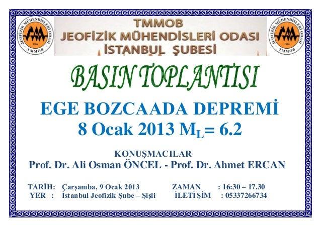 BASIN TOPLANTISI - EGE BOZCAADA DEPREMİ -8 Ocak 2013 ML= 6.2