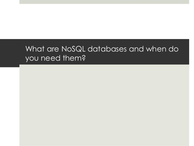 What are NoSQL databases and when do you need them?