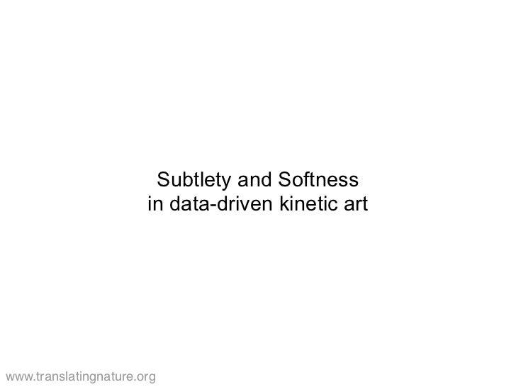 Softness & Subtlety in Data-driven Art_Julie Freeman Strata 20121002