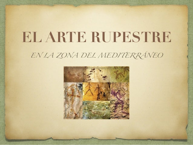 EL ARTE RUPESTRE EN LA ZONA DEL MEDITERRÁNEO