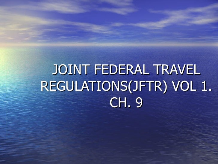 JOINT FEDERAL TRAVEL REGULATIONS(JFTR) VOL 1. CH. 9