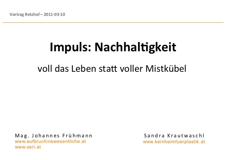 VortragRetzhof–2011‐03‐10                    Impuls:Nachhal<gkeit                                                   ...