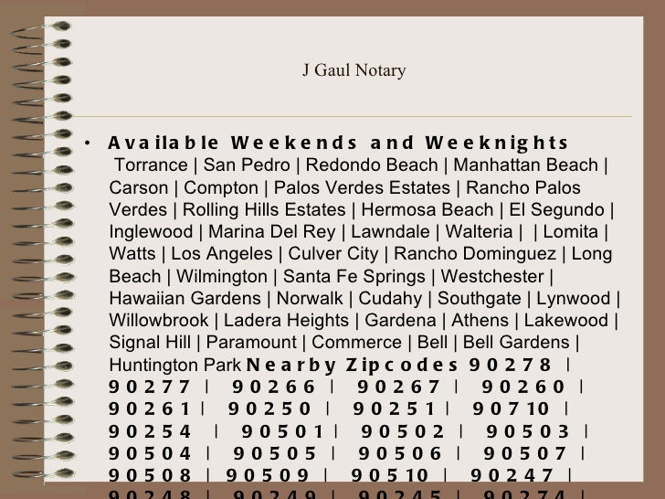 J Gaul Notary <ul><li>Available Weekends and Weeknights  Torrance | San Pedro | Redondo Beach | Manhattan Beach | Carson...