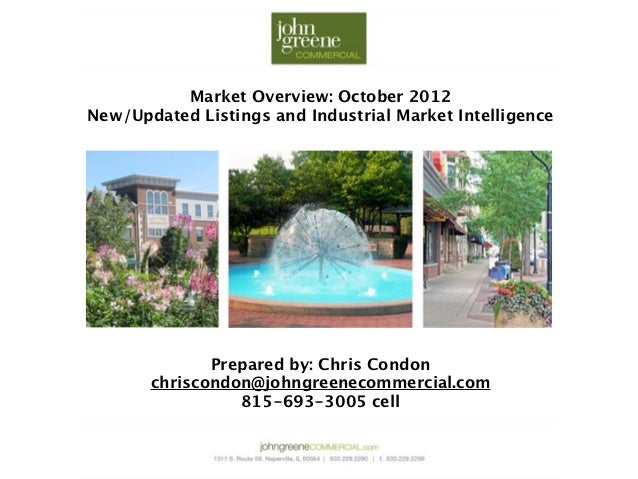 Market Overview: October 2012New/Updated Listings and Industrial Market Intelligence              Prepared by: Chris Condo...