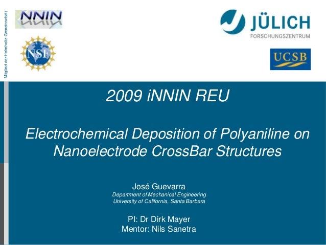 MitgliedderHelmholtz-Gemeinschaft 2009 iNNIN REU Electrochemical Deposition of Polyaniline on Nanoelectrode CrossBar Struc...