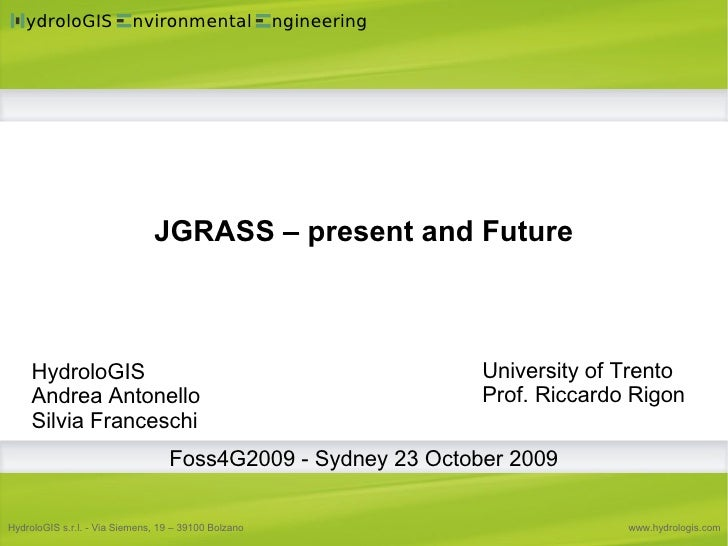 ydroloGIS              nvironmental                ngineering                                    JGRASS – present and Futu...