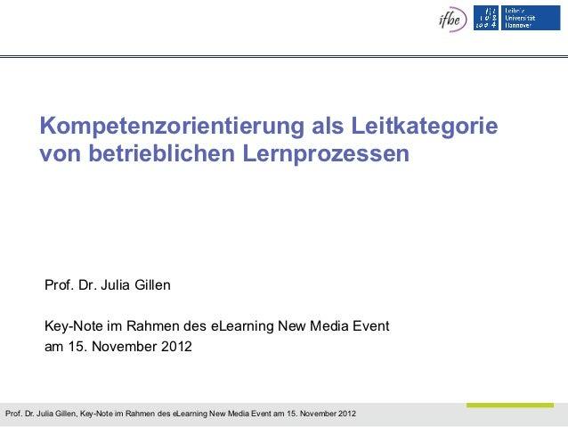 Kompetenzorientierung als Leitkategorie        von betrieblichen Lernprozessen          Prof. Dr. Julia Gillen          Ke...