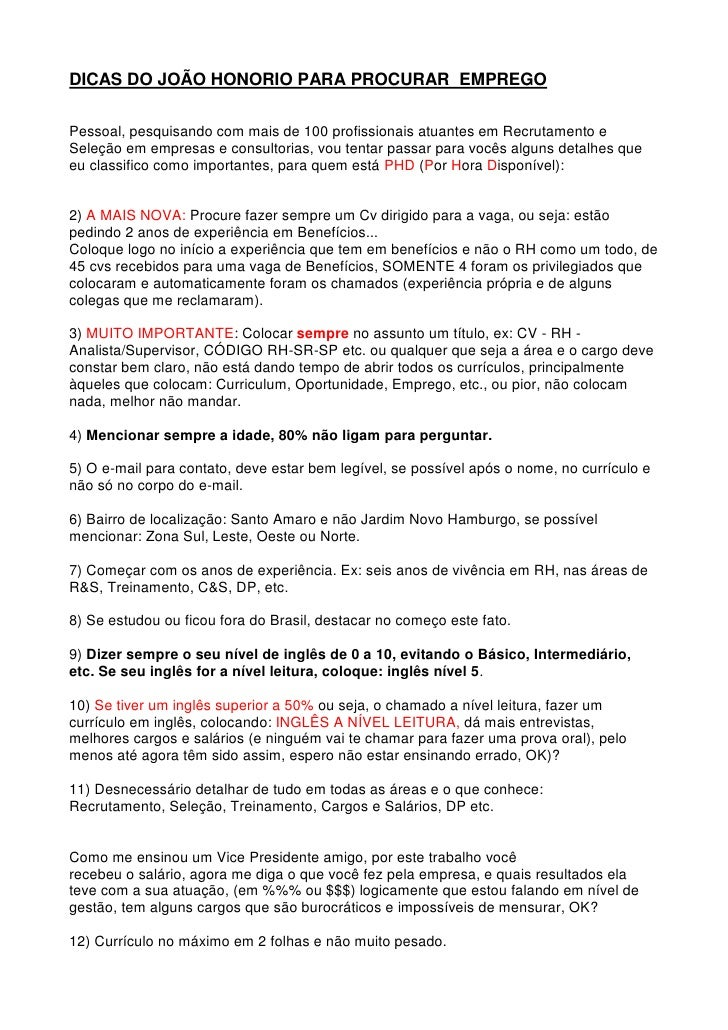 DICAS DO JOÃO HONORIO PARA PROCURAR EMPREGO  Pessoal, pesquisando com mais de 100 profissionais atuantes em Recrutamento e...