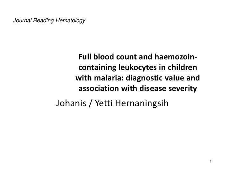Journal Reading Hematology                      Full blood count and haemozoin-                      containing leukocytes...