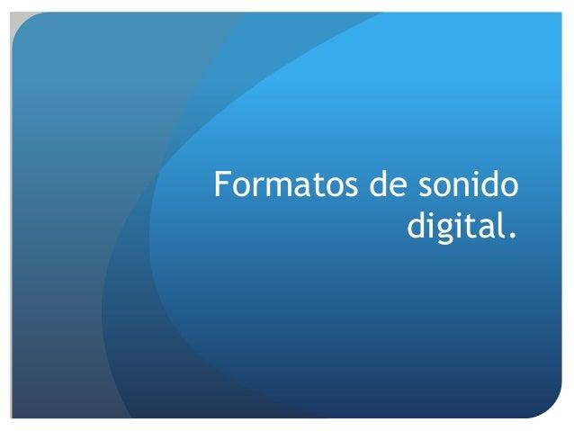 Formatos de sonido digital.