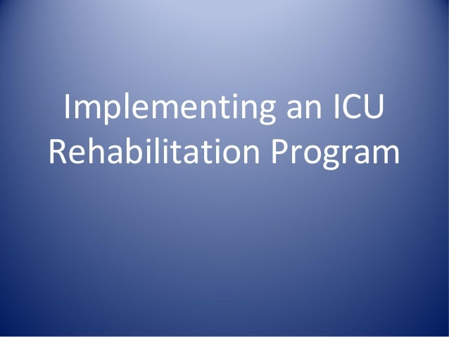 Implementing an ICU Rehabilitation Program