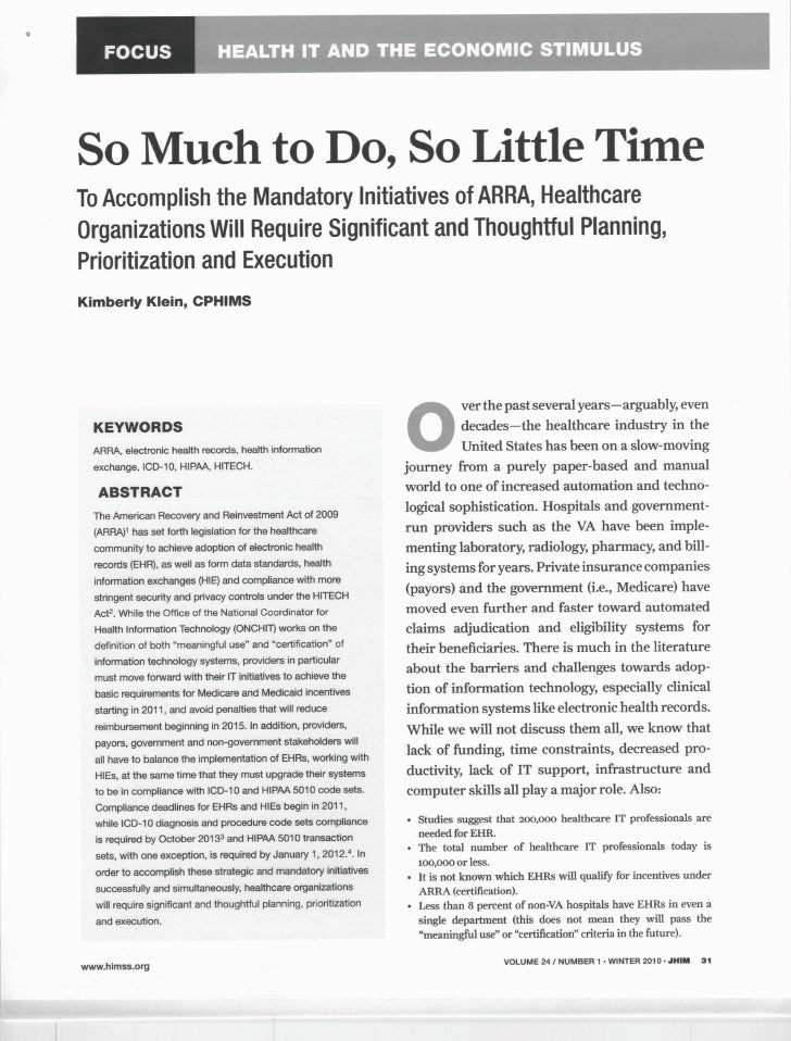 FOCUS     So Much to Do, So Little Time To Accomplish the Mandatory Initiatives of ARRA, Healthcare Organizations Will Req...