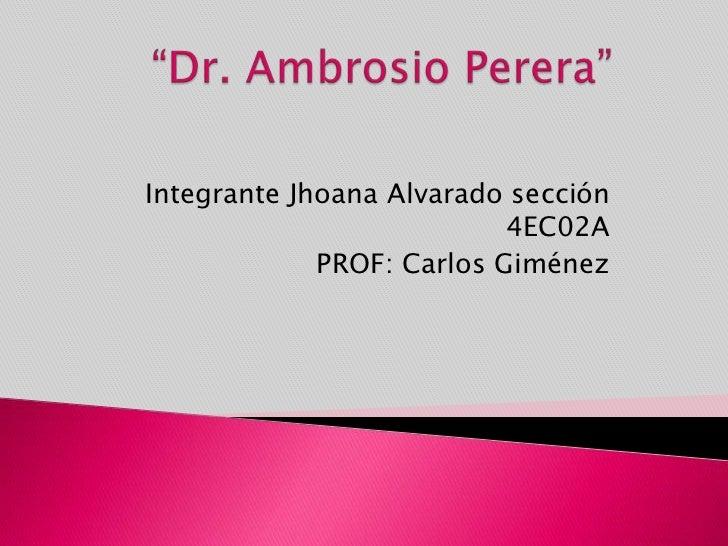 Integrante Jhoana Alvarado sección                           4EC02A             PROF: Carlos Giménez
