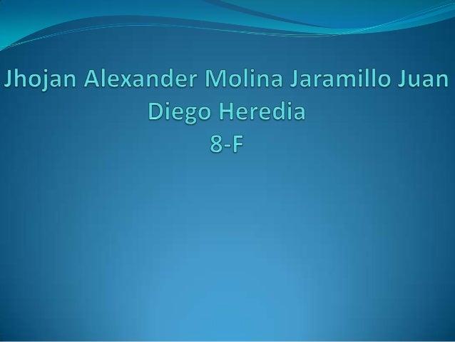 Jhojan alexander molina jaramillo juan diego heredia