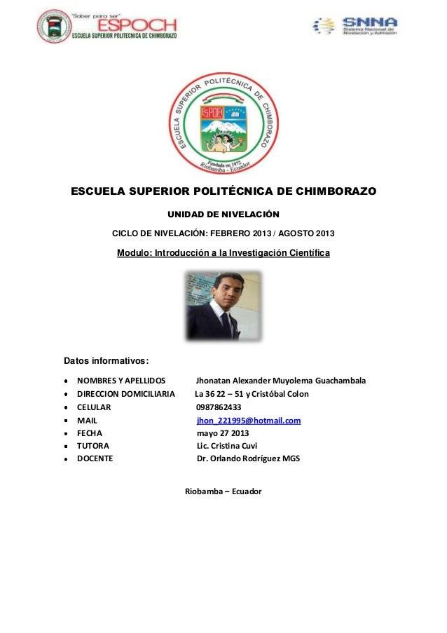 ESCUELA SUPERIOR POLITÉCNICA DE CHIMBORAZOUNIDAD DE NIVELACIÓNCICLO DE NIVELACIÓN: FEBRERO 2013 / AGOSTO 2013Modulo: Intro...