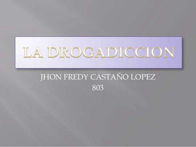 JHON FREDY CASTAÑO LOPEZ           803