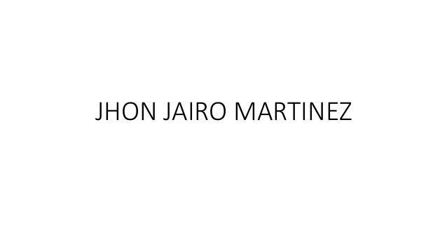JHON JAIRO MARTINEZ