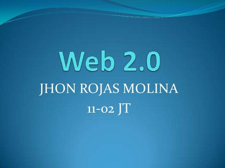 JHON ROJAS MOLINA      11-02 JT