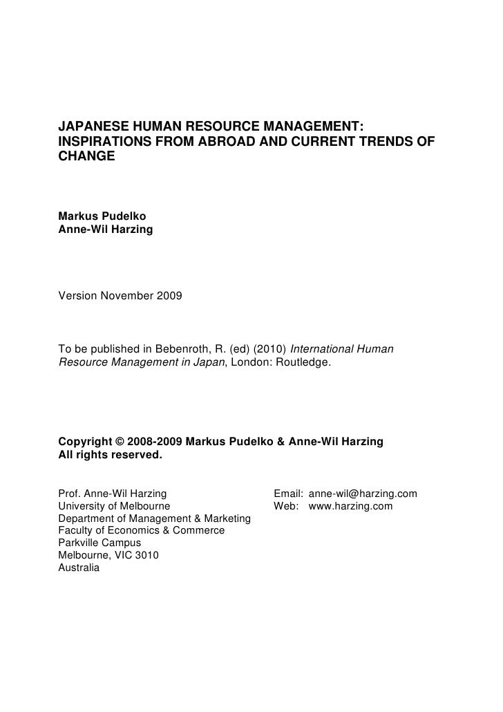 JAPANESE HUMAN RESOURCE MANAGEMENT: INSPIRATIONS FROM ABROAD AND CURRENT TRENDS OF CHANGE    Markus Pudelko Anne-Wil Harzi...