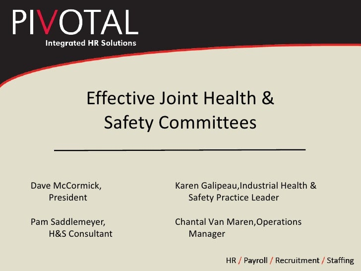 Effective Joint Health &              Safety Committees   Dave McCormick,       Karen Galipeau,Industrial Health &     Pre...