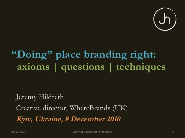 """ Doing"" place branding right:  axioms 