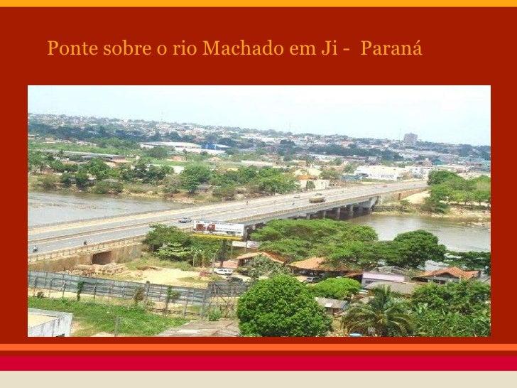 Ponte sobre o rio Machado em Ji - Paraná