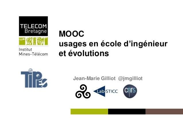 Institut Mines-Télécom MOOC usages en école d'ingénieur et évolutions Jean-Marie Gilliot @jmgilliot