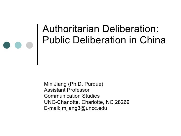 Authoritarian Deliberation:  Public Deliberation in China Min Jiang (Ph.D. Purdue) Assistant Professor Communication Studi...
