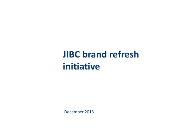 JIBC brand refresh initiative  December 2013