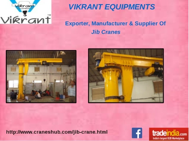 VIKRANT EQUIPMENTS Exporter, Manufacturer & Supplier Of Jib Cranes