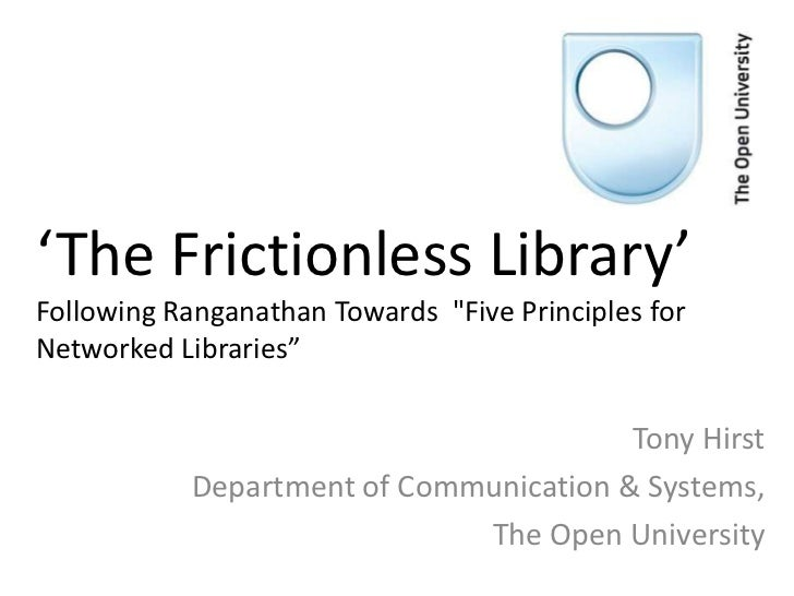 """'The Frictionless Library'Following Ranganathan Towards """"Five Principles forNetworked Libraries""""                          ..."""