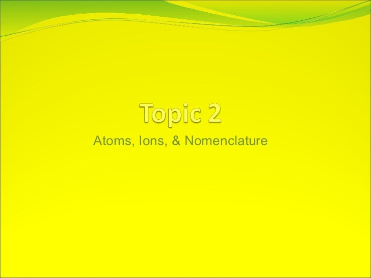 Chemistry- JIB Topic 2 Atoms, Ions and Nomenclature