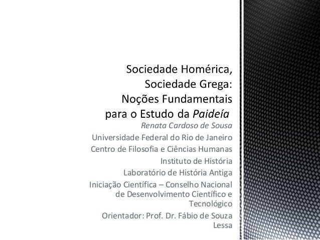 Renata Cardoso de SousaUniversidade Federal do Rio de JaneiroCentro de Filosofia e Ciências HumanasInstituto de HistóriaLa...