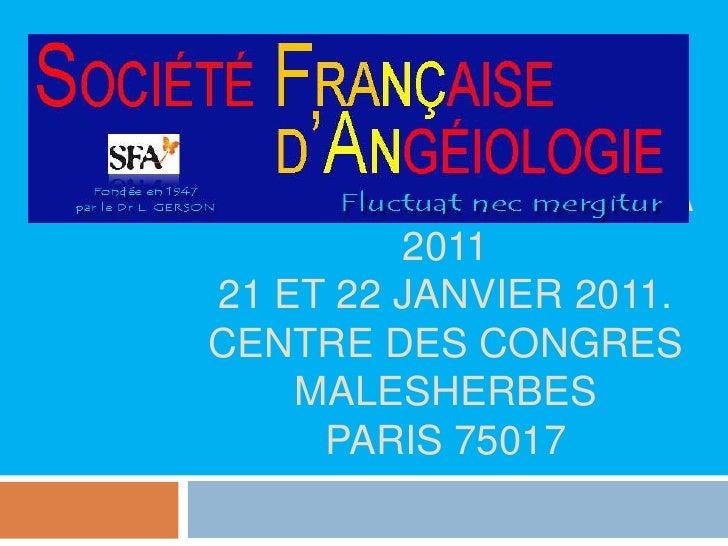Présentation des JIFA 201121 ET 22 JANVIER 2011. CENTRE DES CONGRES MALESHERBES      PARIS 75017<br />