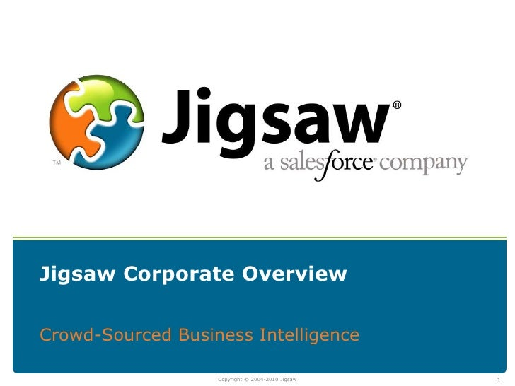 1<br />Jigsaw Corporate Overview<br />Crowd-Sourced Business Intelligence<br />