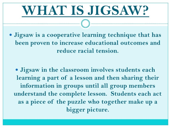 Collaborative Learning In The Classroom : Jigsaw presentation