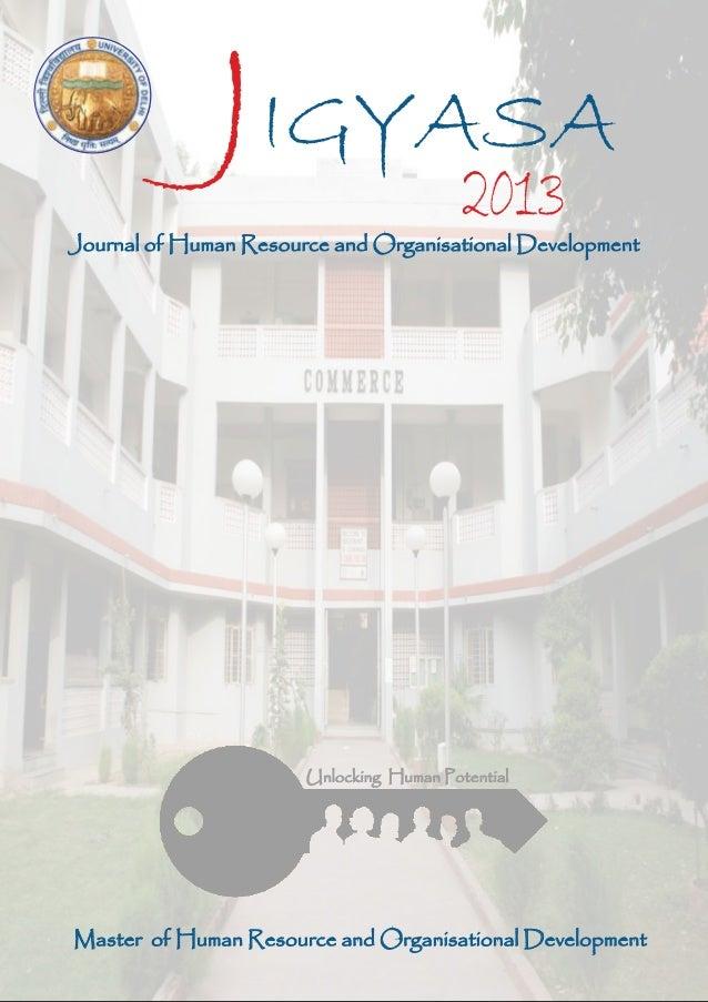JIGYASA 2013Journal of Human Resource and Organisational Development Master of Human Resource and Organisational Developme...