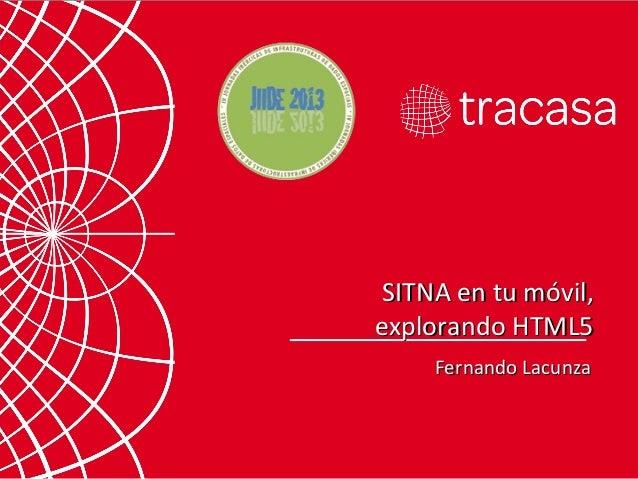 Fernando LacunzaFernando Lacunza SITNA en tu móvil,SITNA en tu móvil, explorando HTML5explorando HTML5