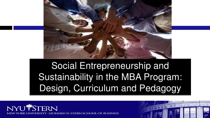 Social Entrepreneurship and Sustainability in the MBA Program: Design, Curriculum and Pedagogy
