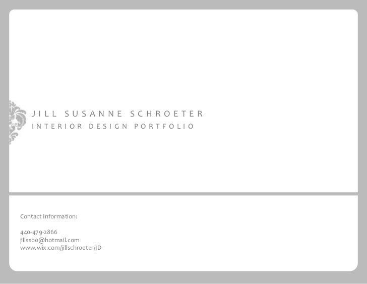 JILL SUSANNE SCHROETER     INTERIOR DESIGN PORTFOLIO     Contact Information:  440-479-2866 jillss00@hotmail.com www.wix.c...