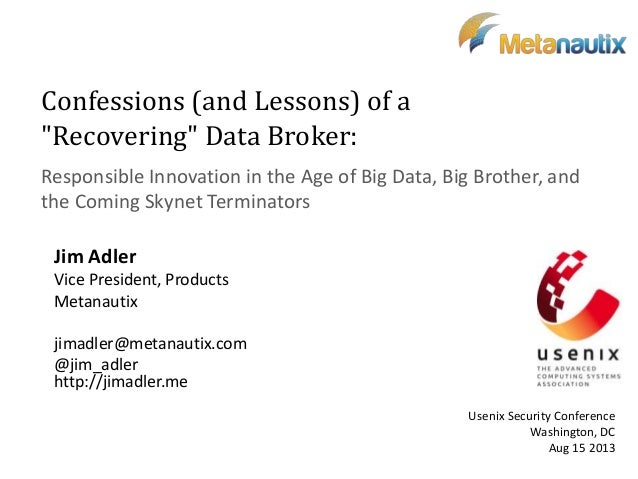 """Confessions (and Lessons) of a """"Recovering"""" Data Broker: Responsible Innovation in the Age of Big Data, Big Brother, and t..."""