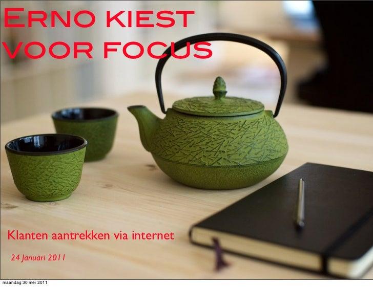 Erno kiestvoor focus  Klanten aantrekken via internet   24 Januari 2011maandag 30 mei 2011