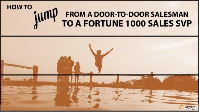 www.getsidekick.com  HOW TO  FROM A DOOR-TO-DOOR SALESMAN  TO A FORTUNE 1000 SALES SVP