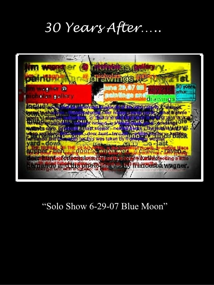 """ Solo Show 6-29-07 Blue Moon"" 30 Years After….."