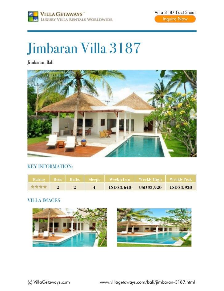 Villa 3187 Fact SheetJimbaran Villa 3187Jimbaran, BaliKEY INFORMATION:  Rating     Beds    Baths   Sleeps       Weekly Low...