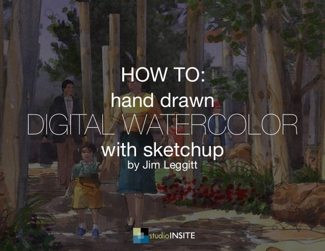 hand drawn digital watercolor with sketchup by Jim Leggitt how to: