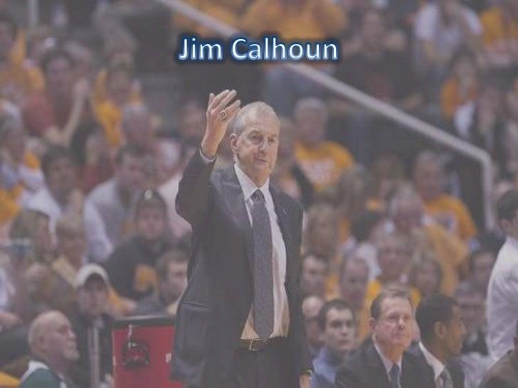 Jim calhoun presentation